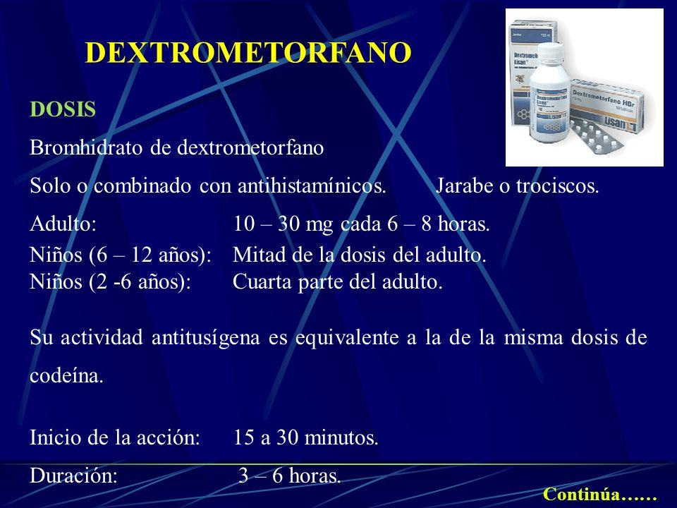 DEXTROMETORFANO DOSIS Bromhidrato de dextrometorfano