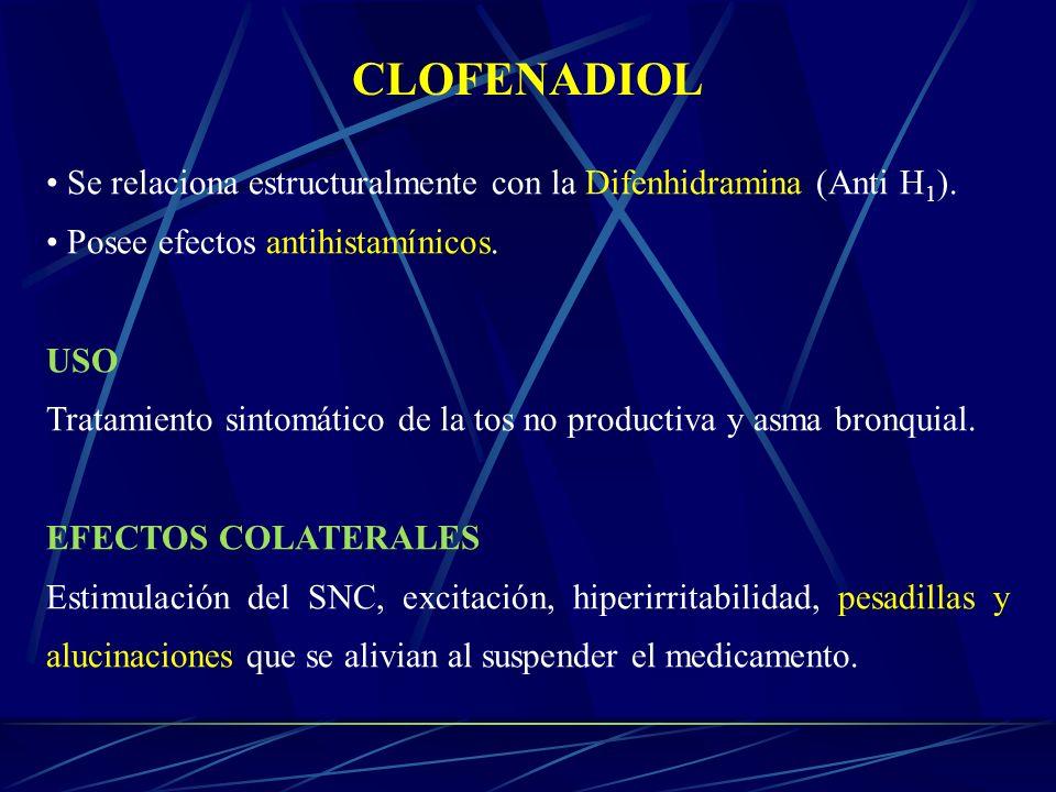 CLOFENADIOL Se relaciona estructuralmente con la Difenhidramina (Anti H1). Posee efectos antihistamínicos.