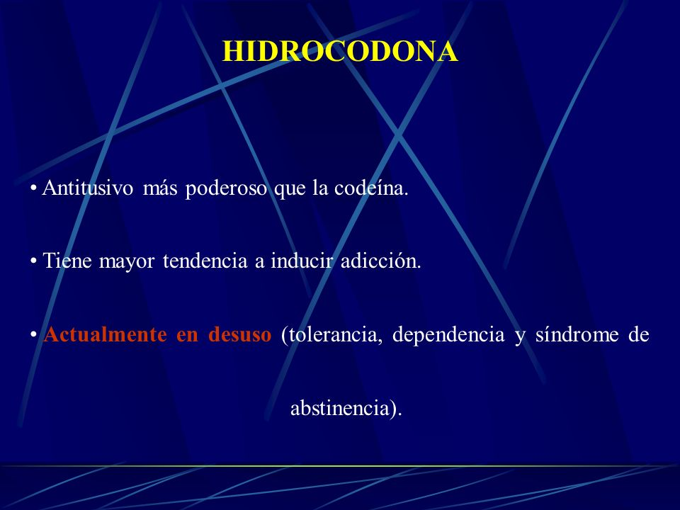 HIDROCODONA Antitusivo más poderoso que la codeína.