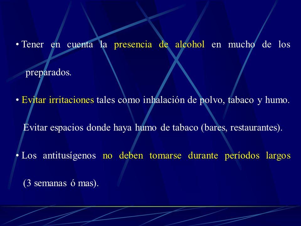Tener en cuenta la presencia de alcohol en mucho de los preparados.