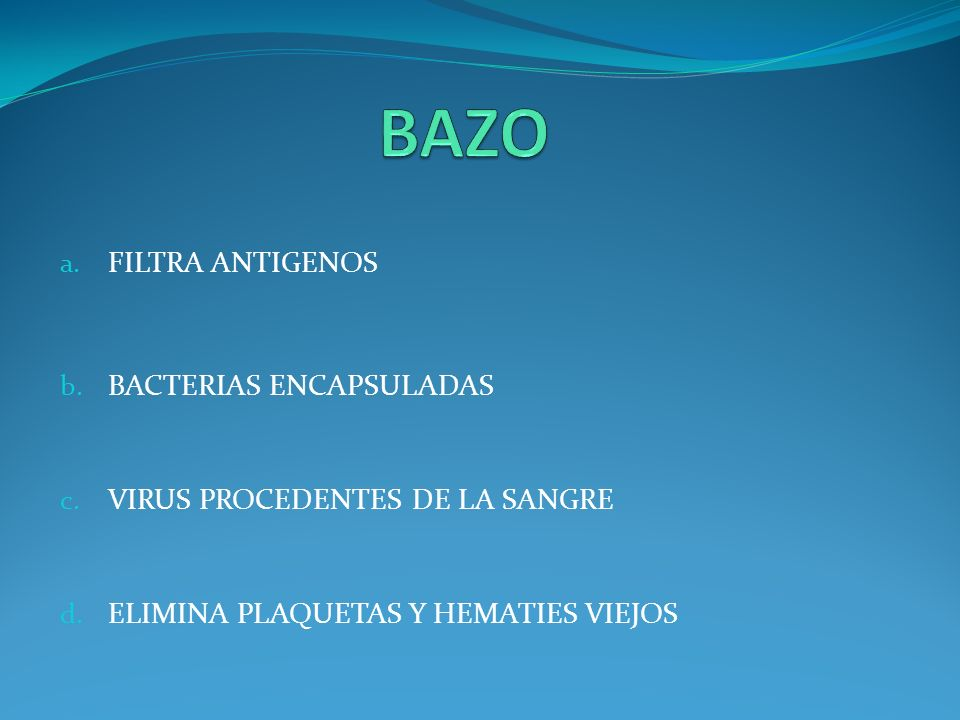 BAZO FILTRA ANTIGENOS BACTERIAS ENCAPSULADAS