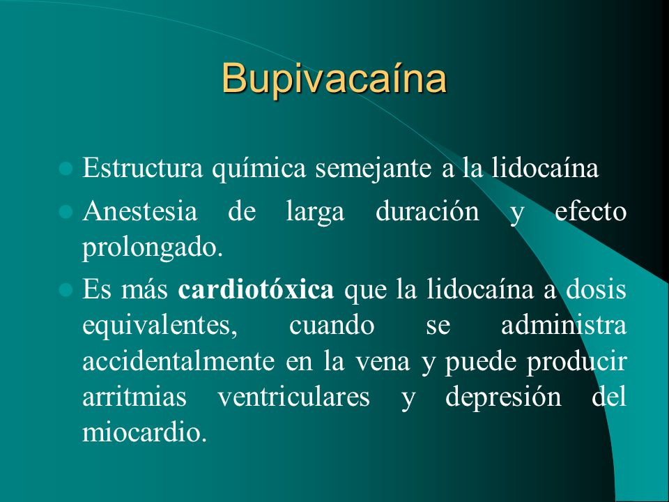 Bupivacaína Estructura química semejante a la lidocaína