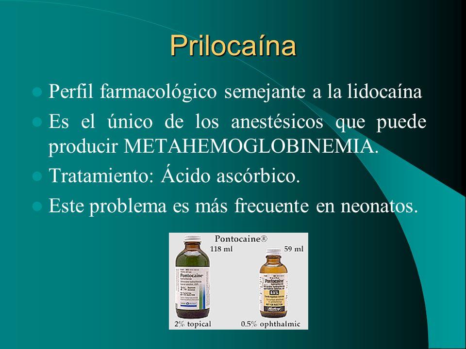 Prilocaína Perfil farmacológico semejante a la lidocaína