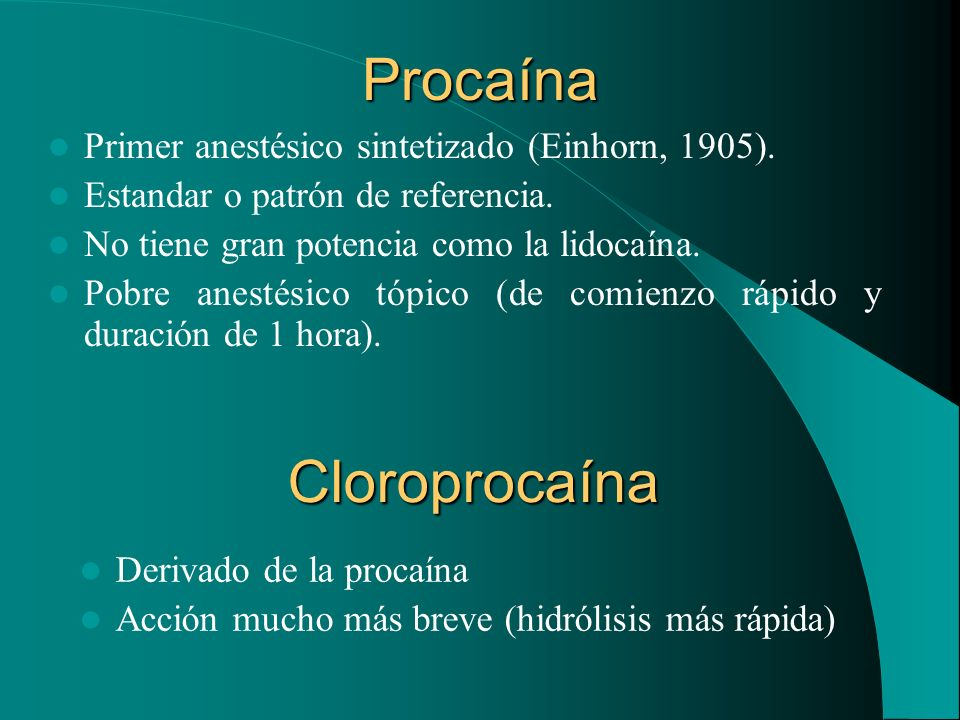 Procaína Cloroprocaína Primer anestésico sintetizado (Einhorn, 1905).