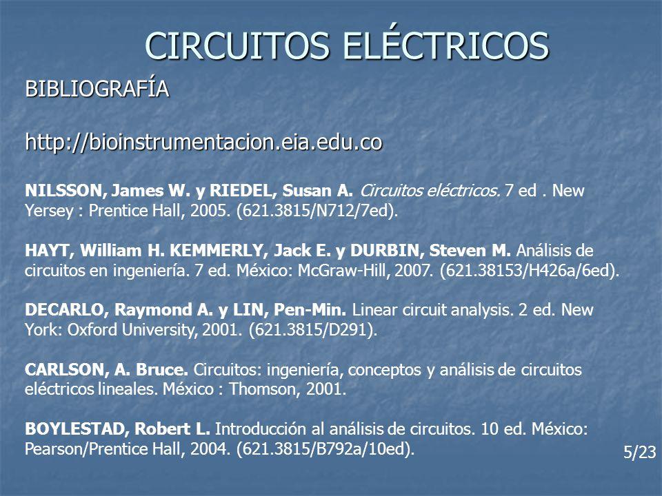 CIRCUITOS ELÉCTRICOS BIBLIOGRAFÍA http://bioinstrumentacion.eia.edu.co