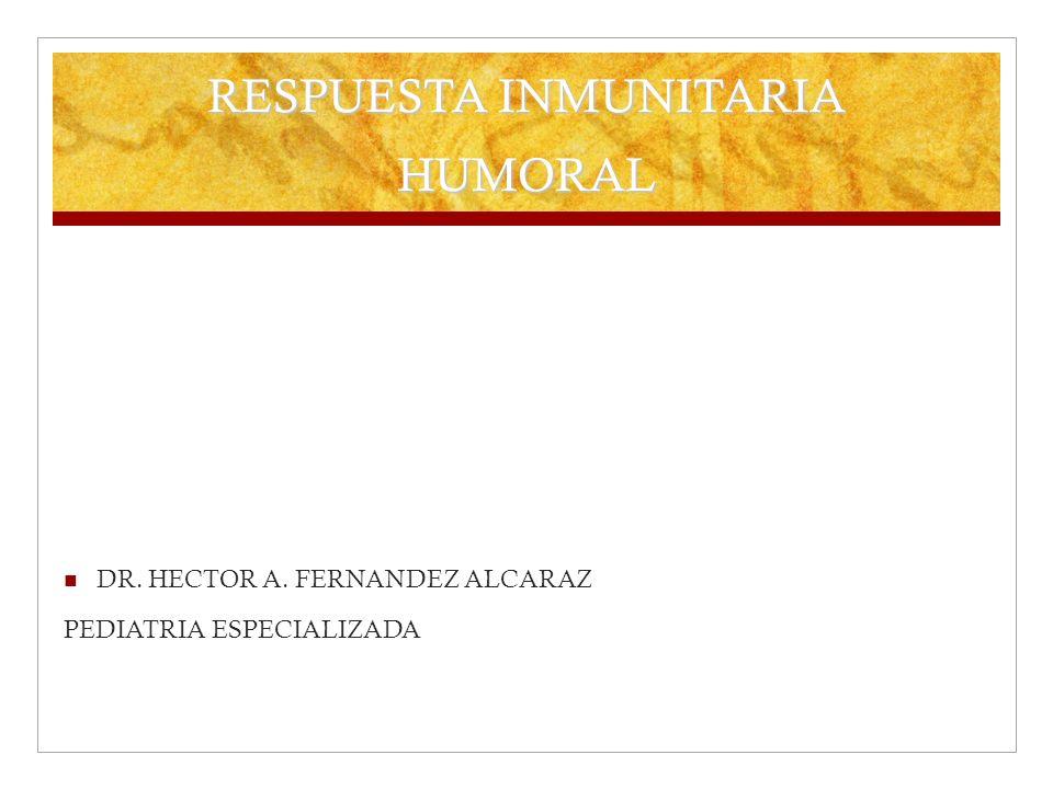 RESPUESTA INMUNITARIA HUMORAL