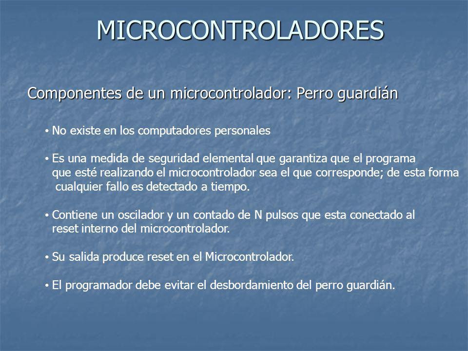 MICROCONTROLADORES Componentes de un microcontrolador: Perro guardián