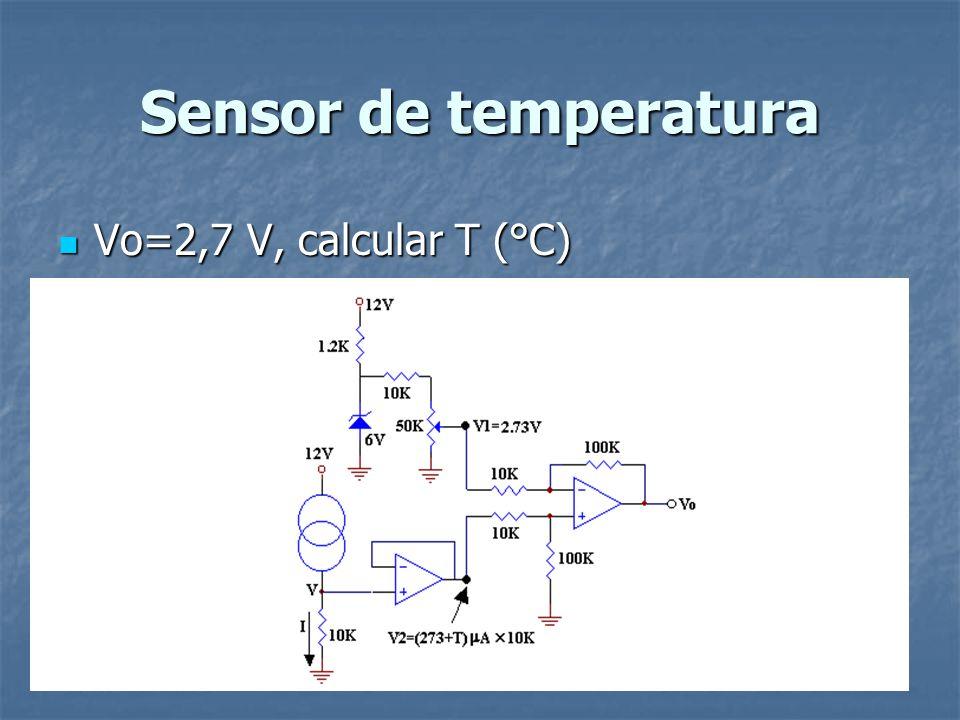 Sensor de temperatura Vo=2,7 V, calcular T (°C)