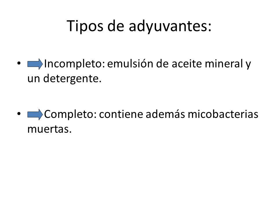 Tipos de adyuvantes: Incompleto: emulsión de aceite mineral y un detergente.