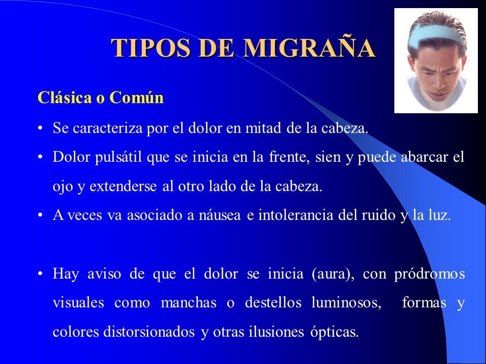TIPOS DE MIGRAÑA Clásica o Común