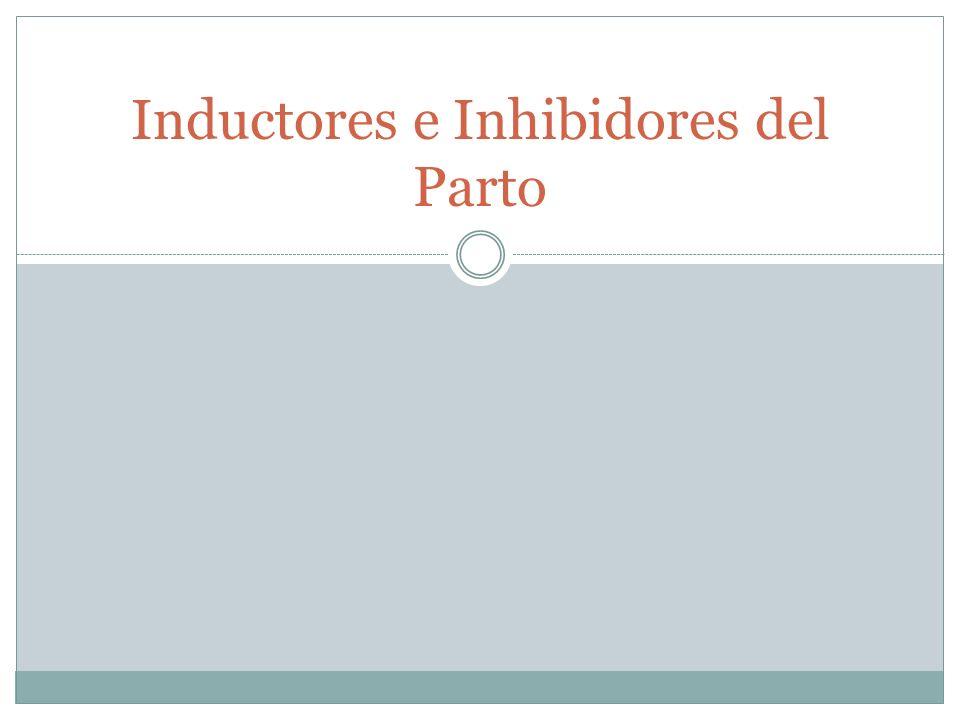 Inductores e Inhibidores del Parto