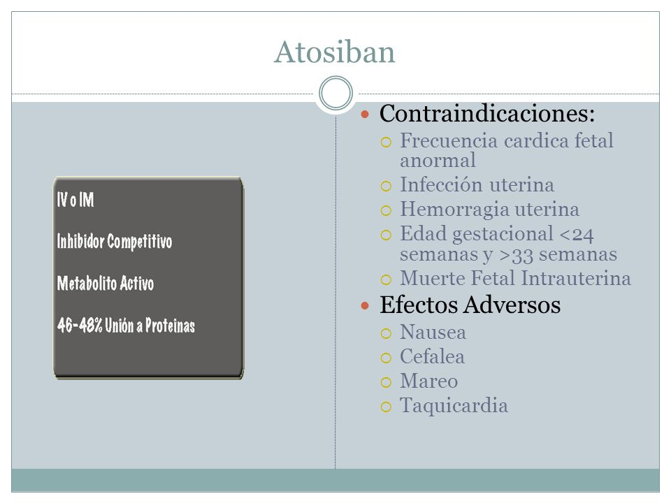 Atosiban Contraindicaciones: Efectos Adversos