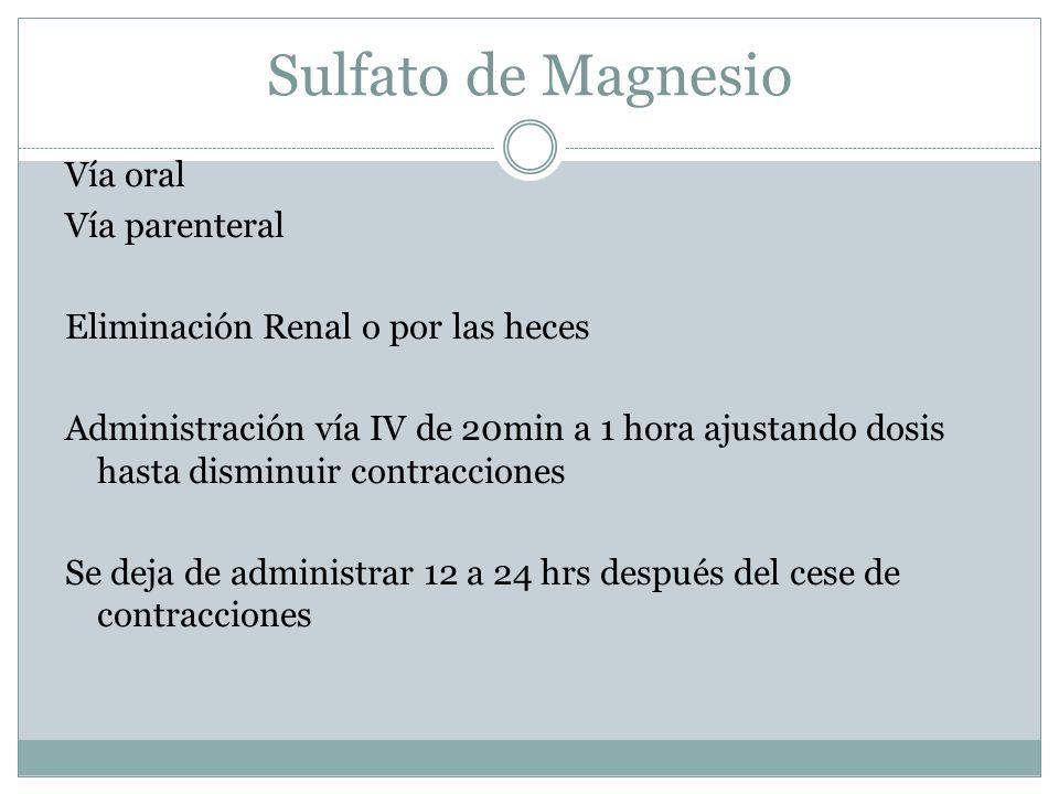 Sulfato de Magnesio Vía oral Vía parenteral