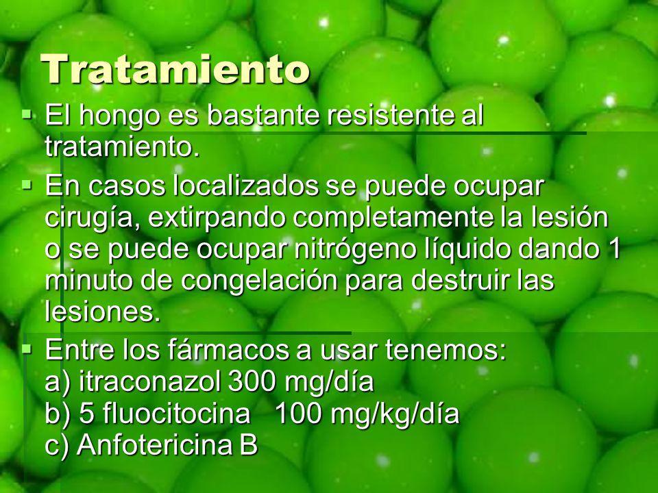 Tratamiento El hongo es bastante resistente al tratamiento.