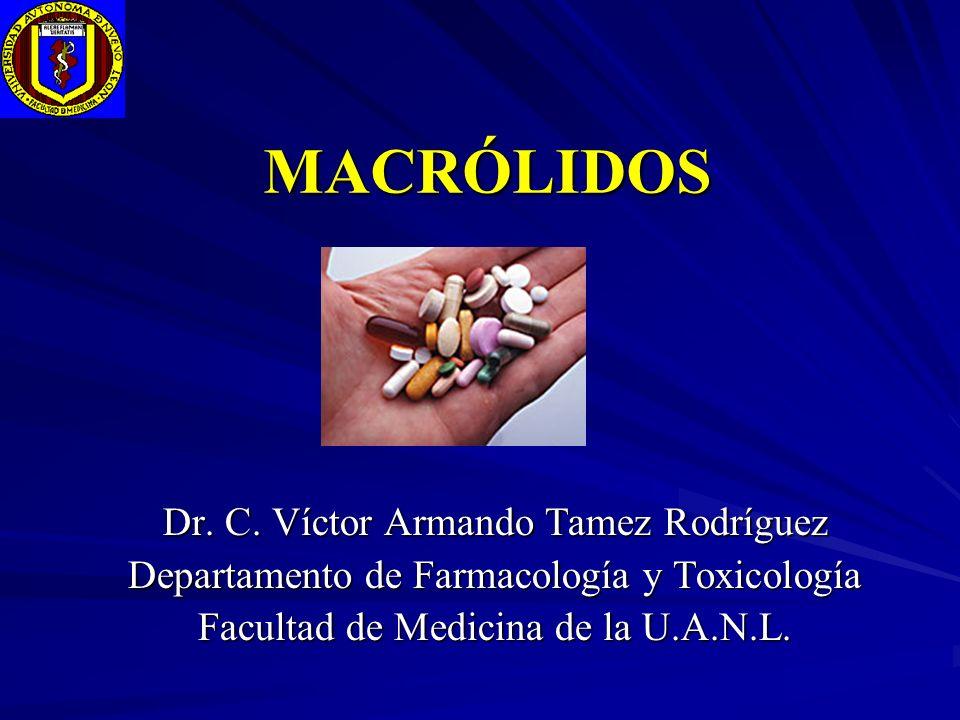 MACRÓLIDOS Dr. C. Víctor Armando Tamez Rodríguez