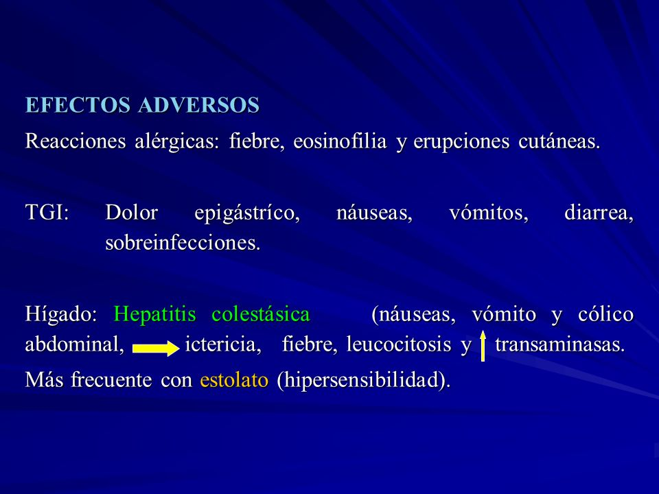 EFECTOS ADVERSOS Reacciones alérgicas: fiebre, eosinofilia y erupciones cutáneas.