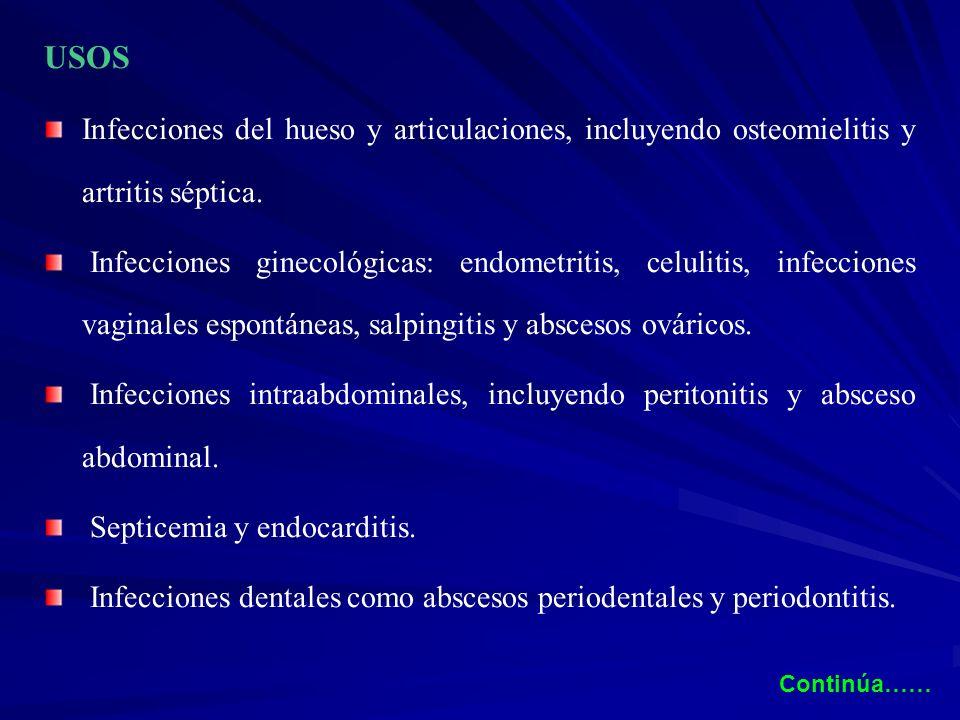USOS Infecciones del hueso y articulaciones, incluyendo osteomielitis y artritis séptica.