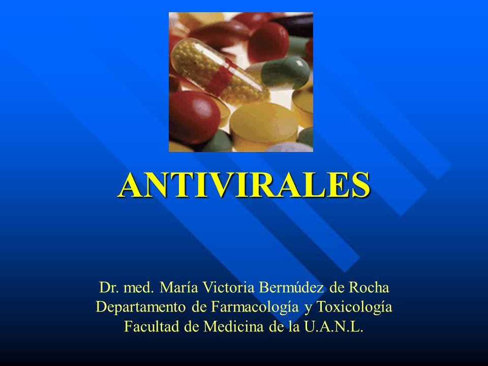 ANTIVIRALES Dr. med. María Victoria Bermúdez de Rocha