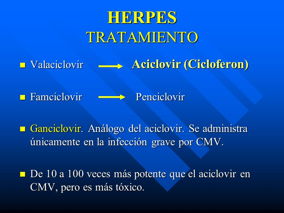 HERPES TRATAMIENTO Valaciclovir Aciclovir (Cicloferon)