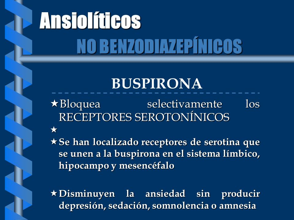 Ansiolíticos NO BENZODIAZEPÍNICOS BUSPIRONA