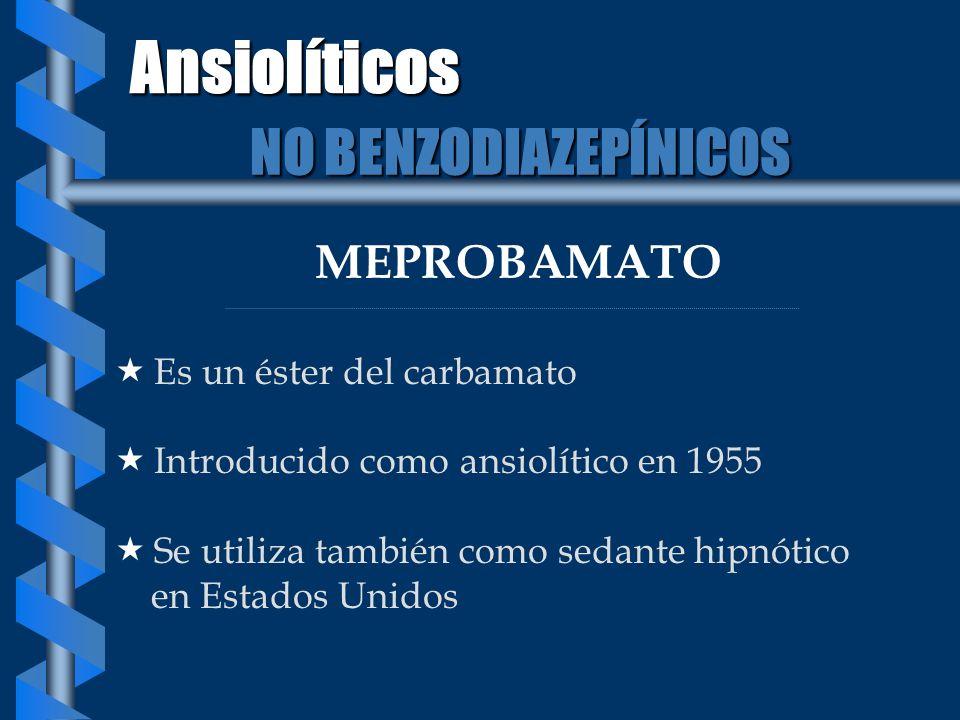 Ansiolíticos NO BENZODIAZEPÍNICOS MEPROBAMATO