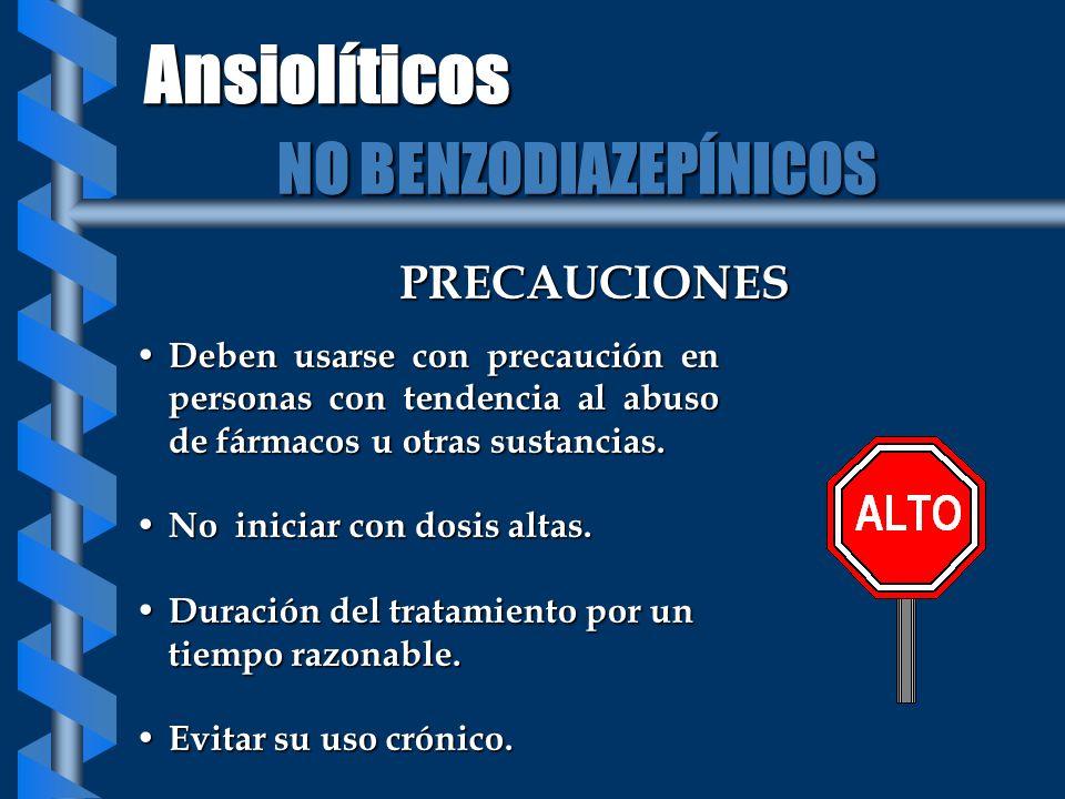 Ansiolíticos NO BENZODIAZEPÍNICOS PRECAUCIONES