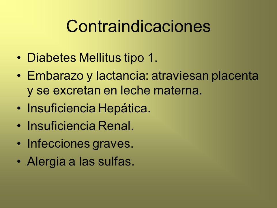 Contraindicaciones Diabetes Mellitus tipo 1.