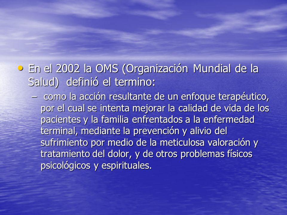 En el 2002 la OMS (Organización Mundial de la Salud) definió el termino: