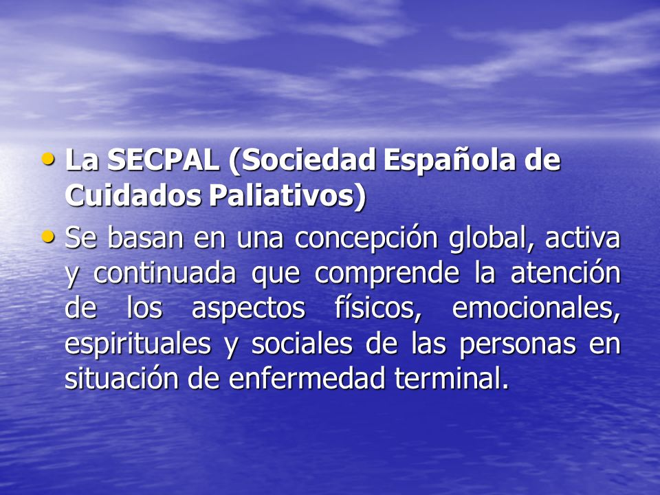 La SECPAL (Sociedad Española de Cuidados Paliativos)