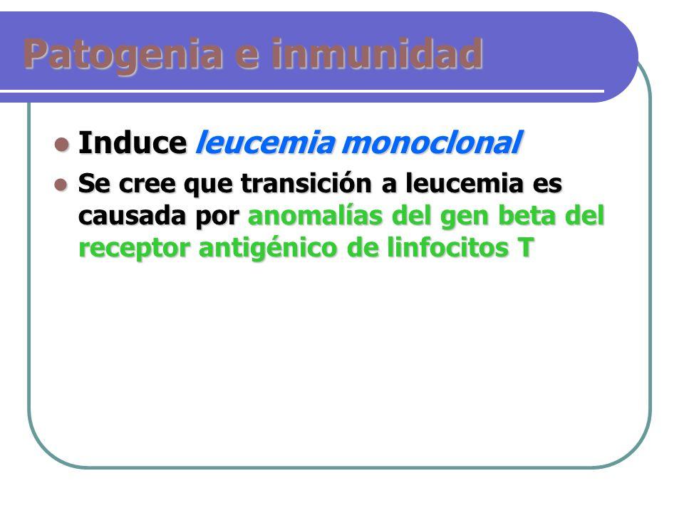 Patogenia e inmunidad Induce leucemia monoclonal