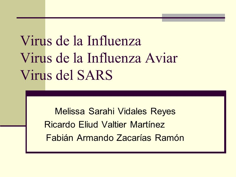 Virus de la Influenza Virus de la Influenza Aviar Virus del SARS