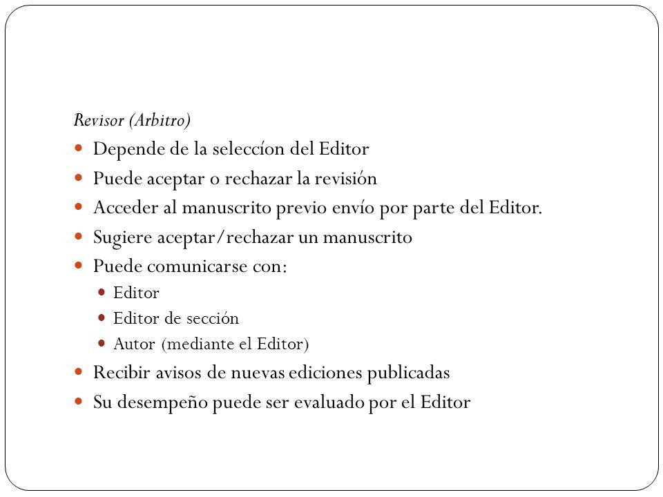 Depende de la seleccíon del Editor