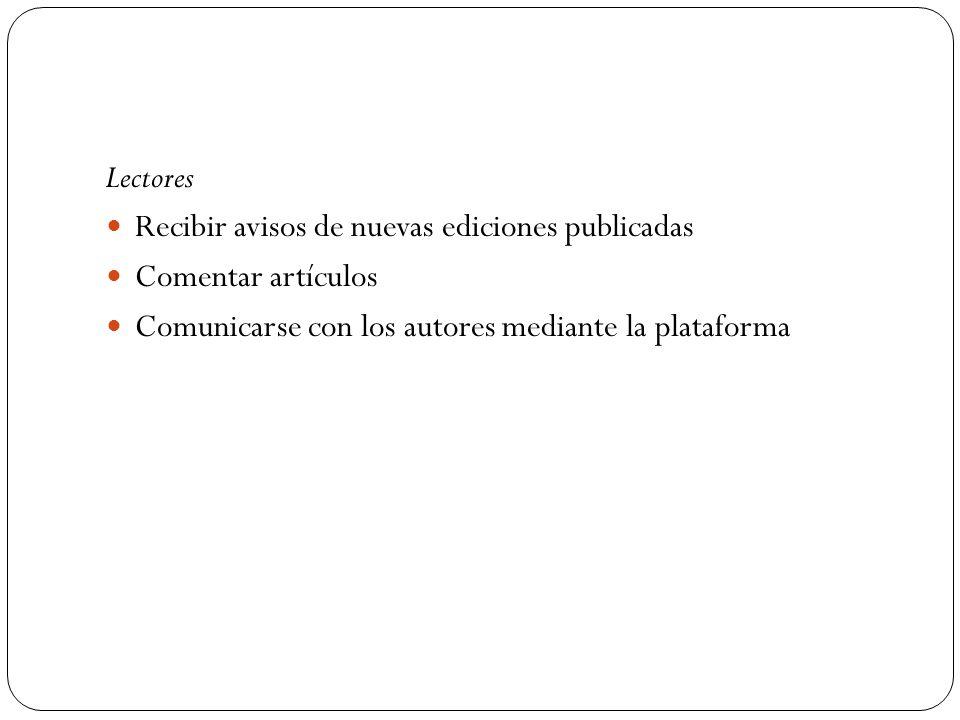 Lectores Recibir avisos de nuevas ediciones publicadas.