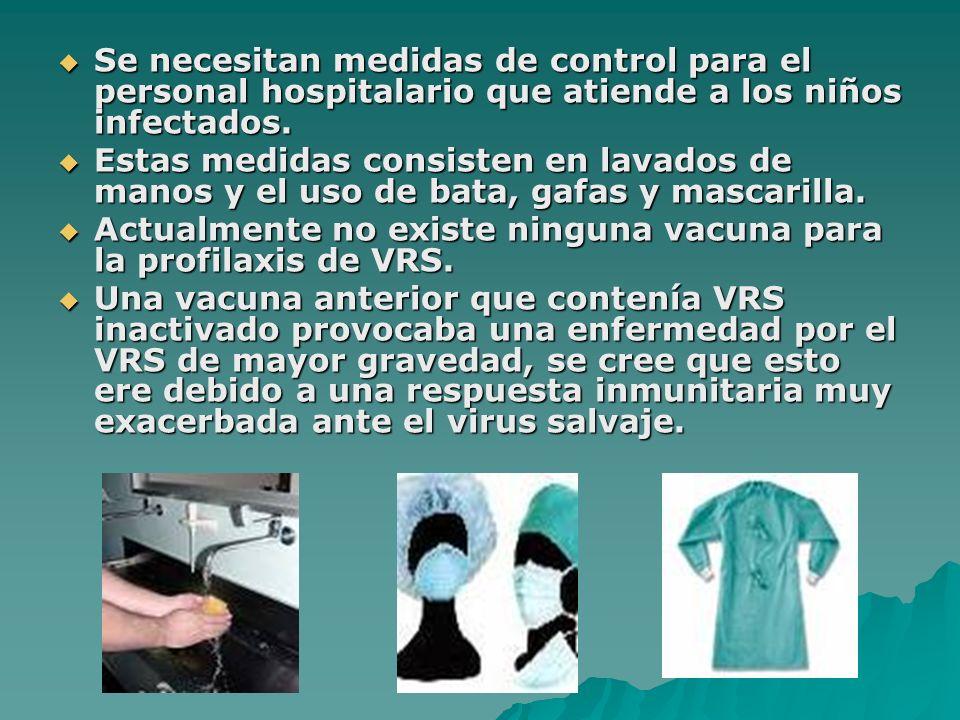Se necesitan medidas de control para el personal hospitalario que atiende a los niños infectados.