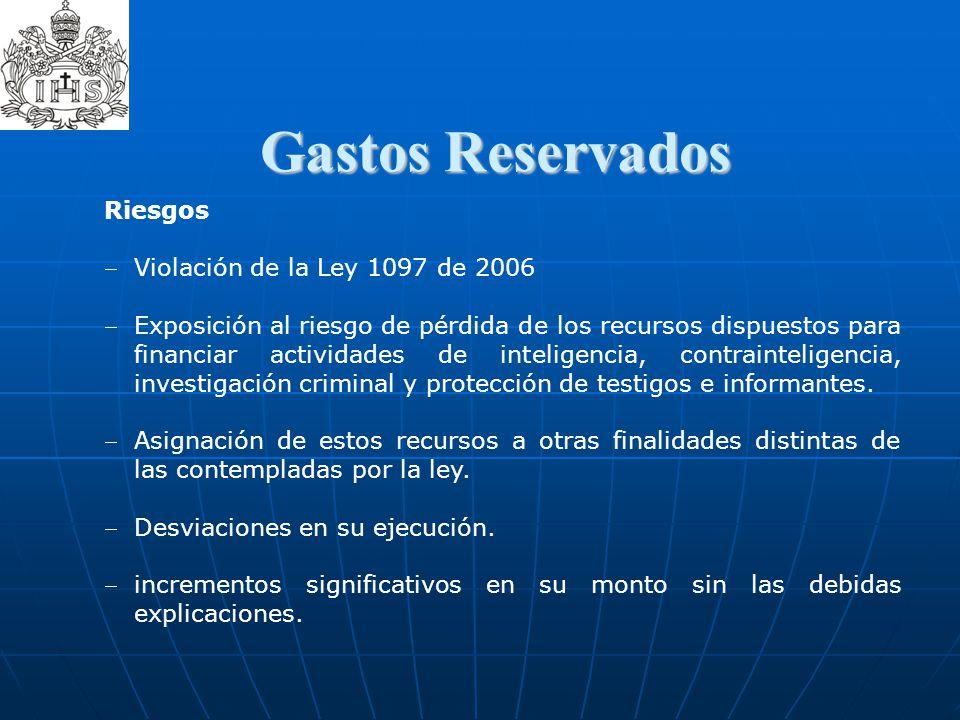 Gastos Reservados Riesgos. Violación de la Ley 1097 de 2006.