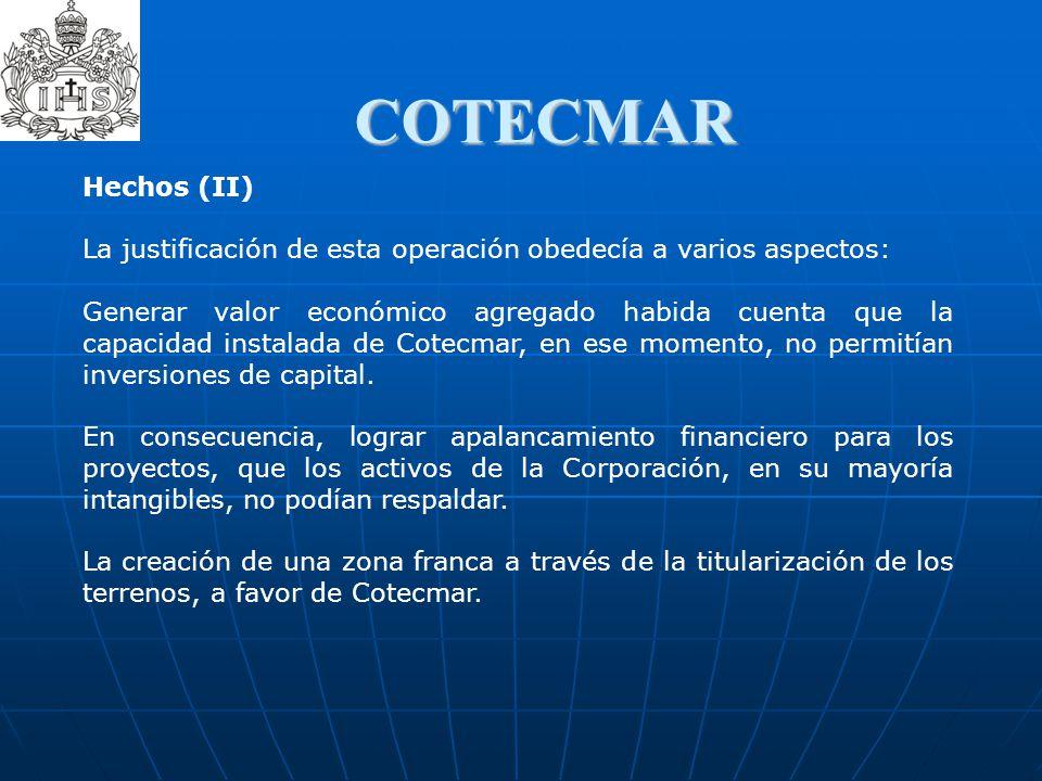 COTECMAR Hechos (II) La justificación de esta operación obedecía a varios aspectos: