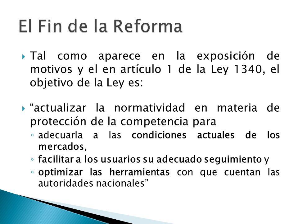 El Fin de la Reforma Tal como aparece en la exposición de motivos y el en artículo 1 de la Ley 1340, el objetivo de la Ley es: