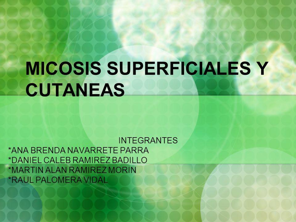 MICOSIS SUPERFICIALES Y CUTANEAS
