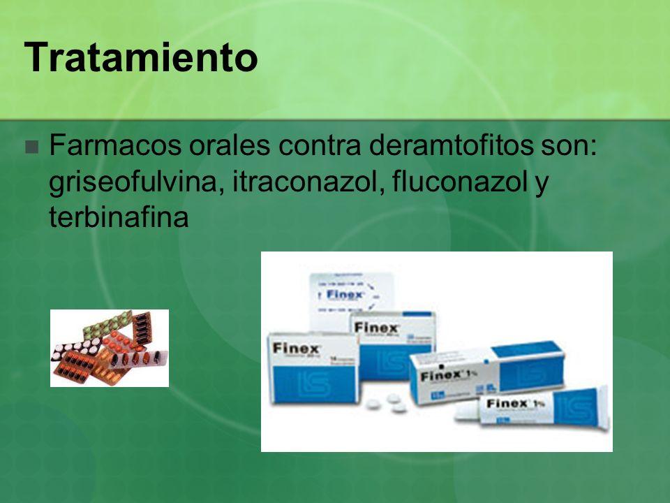 Tratamiento Farmacos orales contra deramtofitos son: griseofulvina, itraconazol, fluconazol y terbinafina.