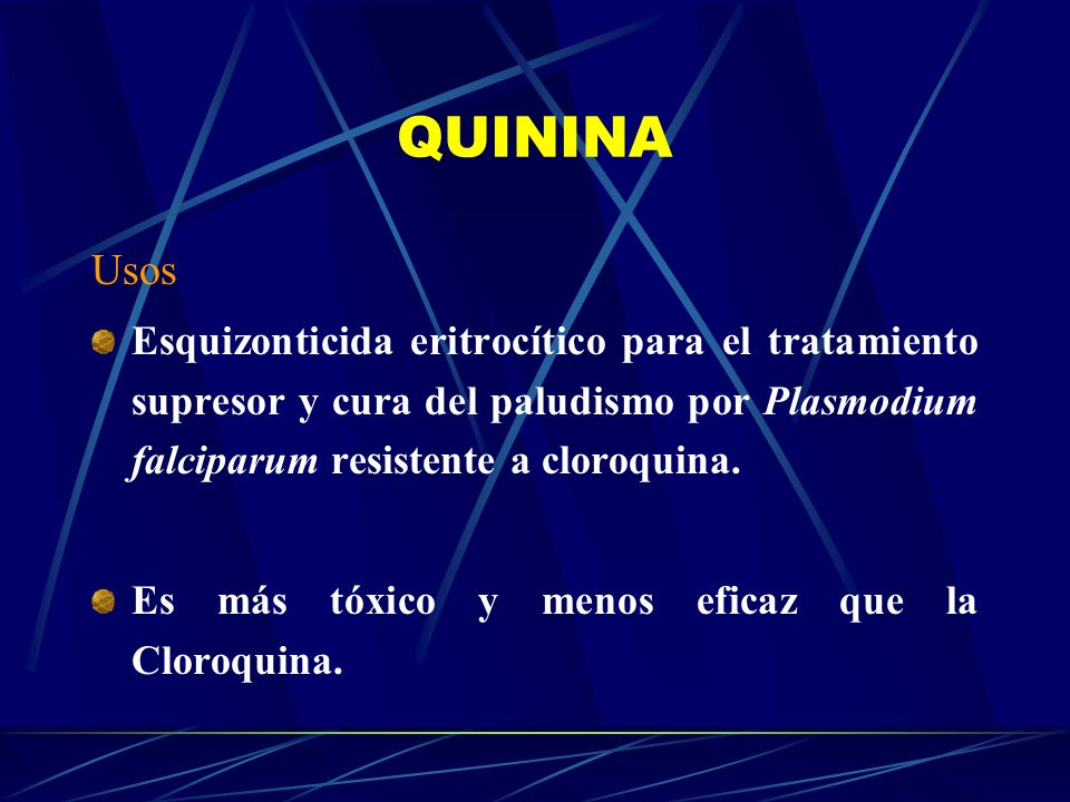 QUININAUsos. Esquizonticida eritrocítico para el tratamiento supresor y cura del paludismo por Plasmodium falciparum resistente a cloroquina.