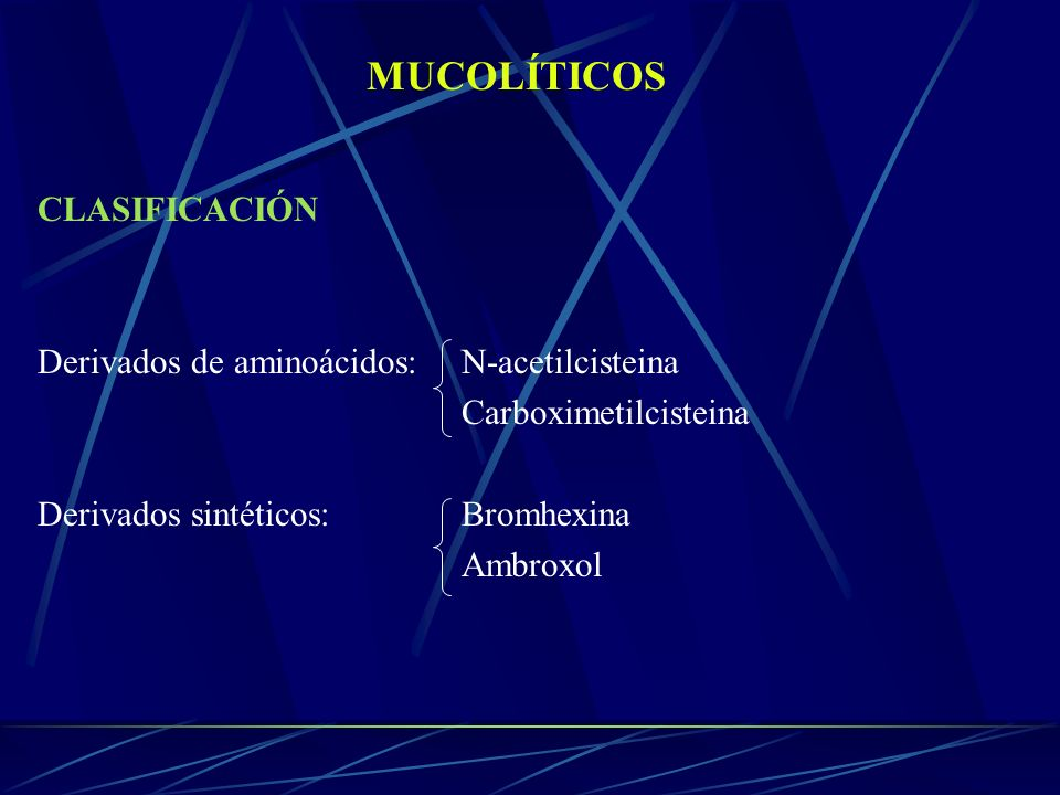 MUCOLÍTICOS CLASIFICACIÓN Derivados de aminoácidos: N-acetilcisteina