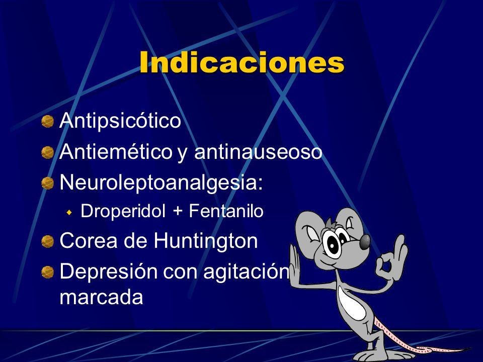 Indicaciones Antipsicótico Antiemético y antinauseoso