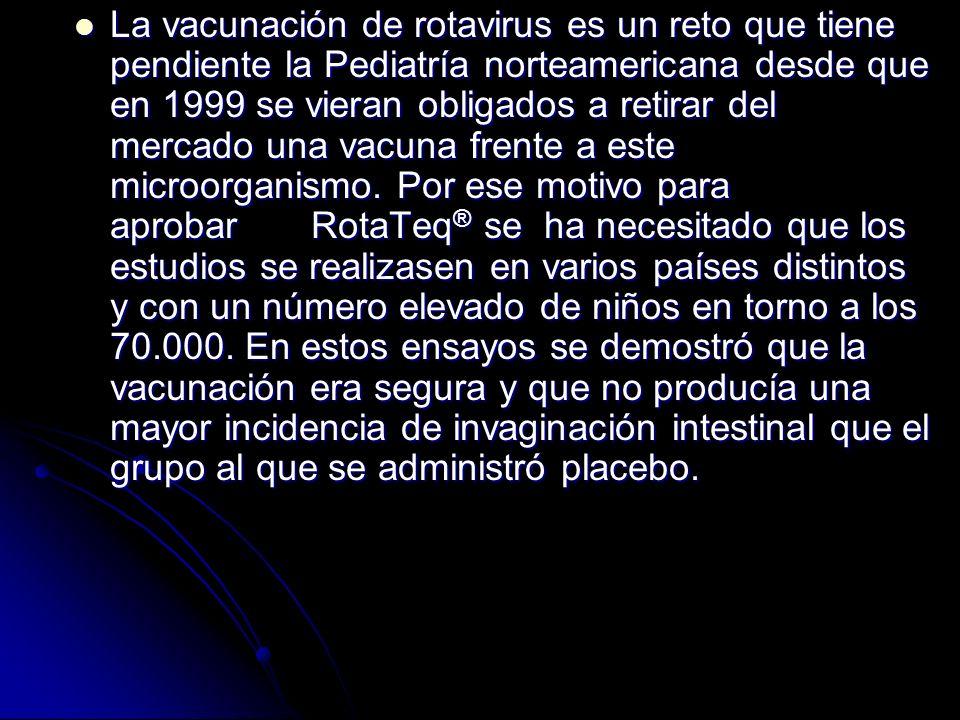La vacunación de rotavirus es un reto que tiene pendiente la Pediatría norteamericana desde que en 1999 se vieran obligados a retirar del mercado una vacuna frente a este microorganismo.