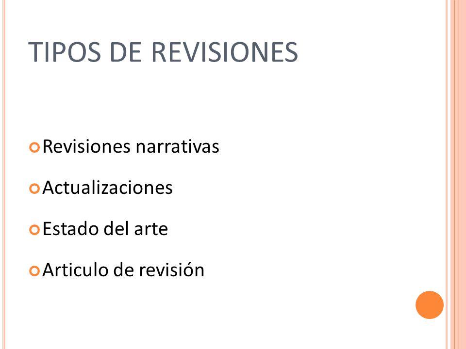 TIPOS DE REVISIONES Revisiones narrativas Actualizaciones