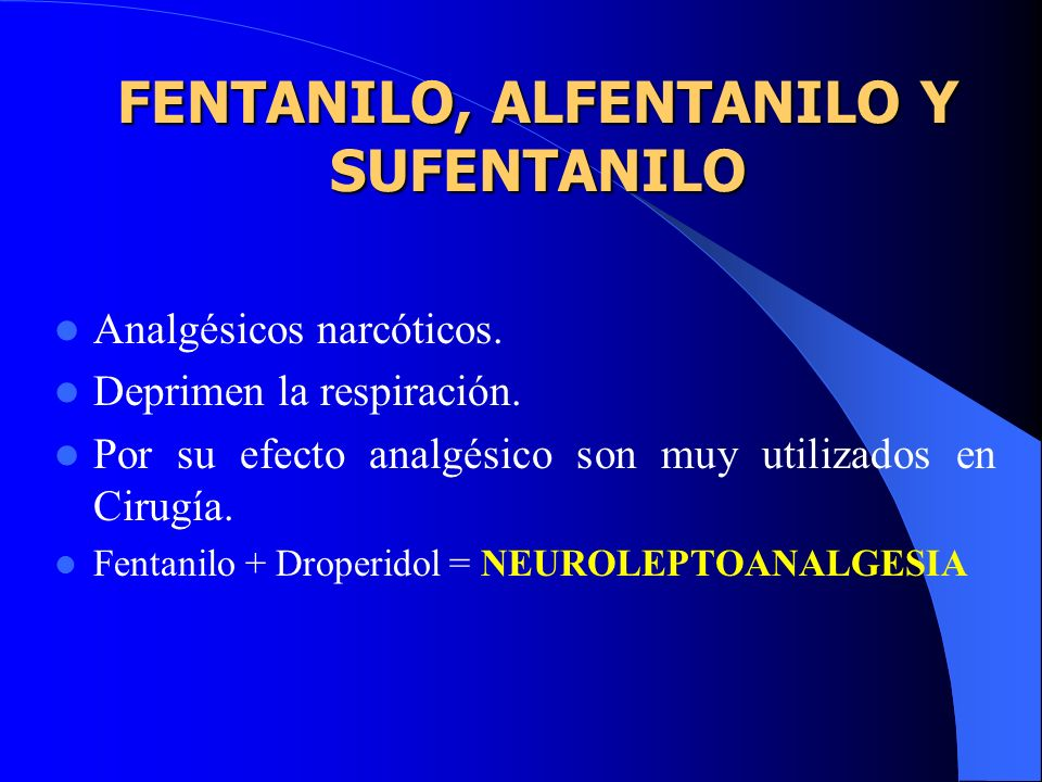 FENTANILO, ALFENTANILO Y SUFENTANILO