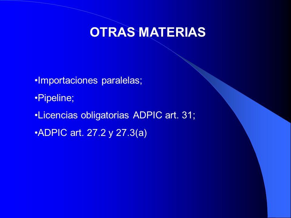 OTRAS MATERIAS Importaciones paralelas; Pipeline;