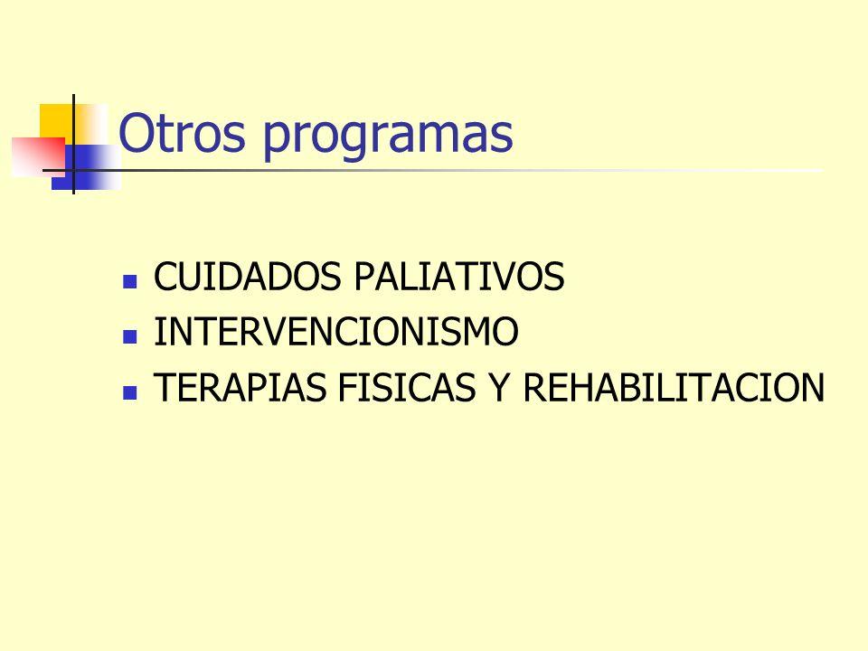 Otros programas CUIDADOS PALIATIVOS INTERVENCIONISMO