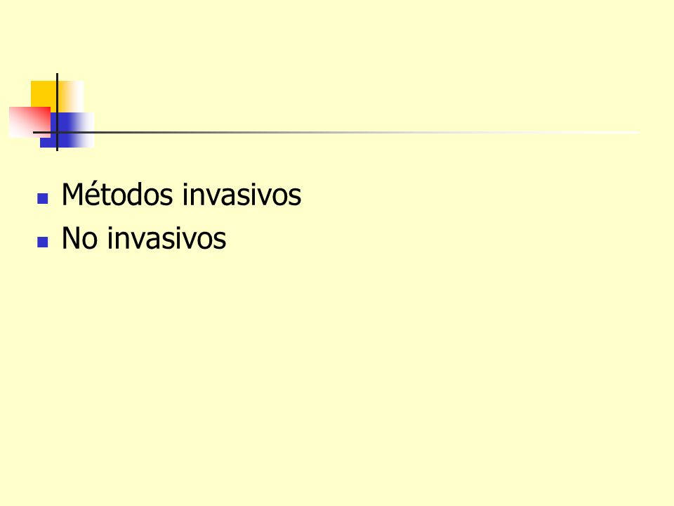 Métodos invasivos No invasivos
