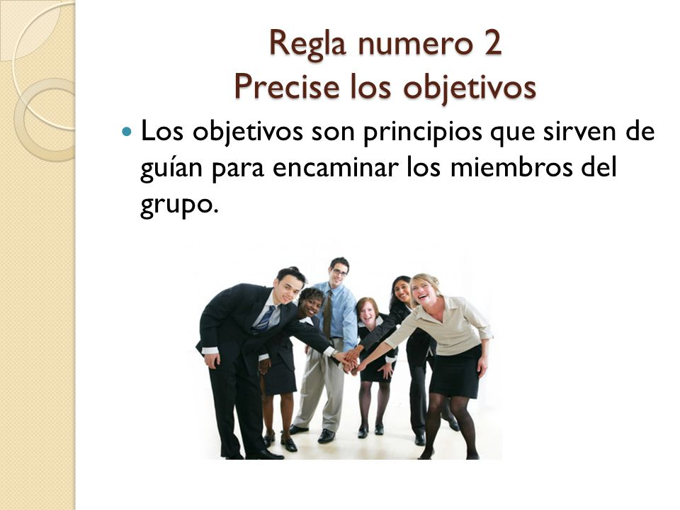 Regla numero 2 Precise los objetivos