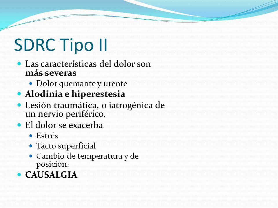 SDRC Tipo II Las características del dolor son más severas